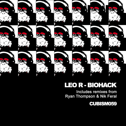 Leo R - Biohack EP (Cubism Records) [CUBISM059]