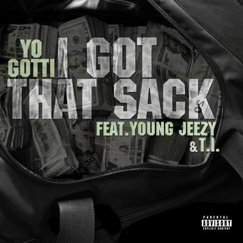 Yo Gotti- Got That Sack (Remix) Feat. Young Jeezy & T.I.