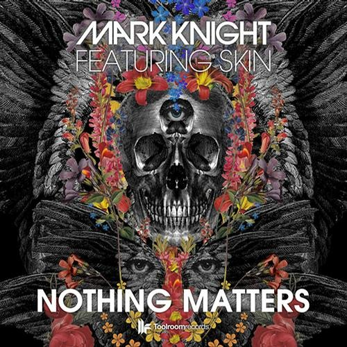 Mark Knight ft. Skin - Nothing Matters (Noisia Remix)