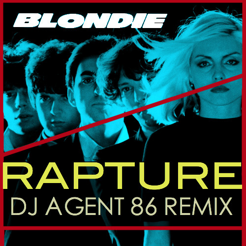 Blondie - Rapture (DJ Agent 86 Remix)