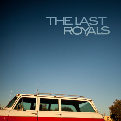 The Last Royals - Only The Brave