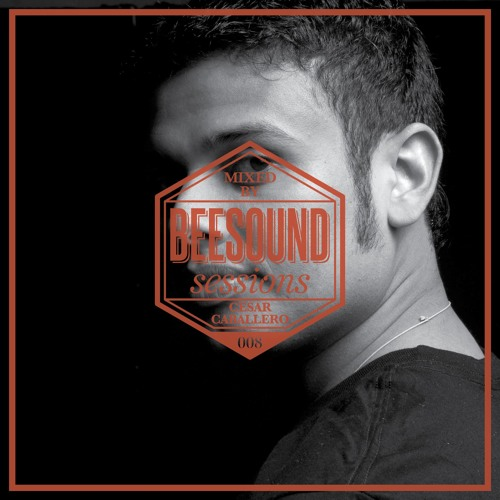 Cesar Caballero - Beesound Music Episode 008 - June 2012