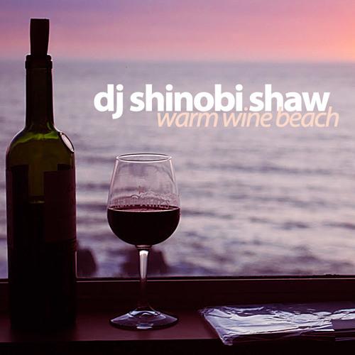 DJ Shinobi Shaw - Warm Wine Beach (2012)