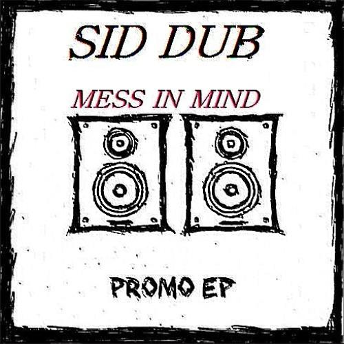 Sid Dub - Mess In Mind (Original Mix)