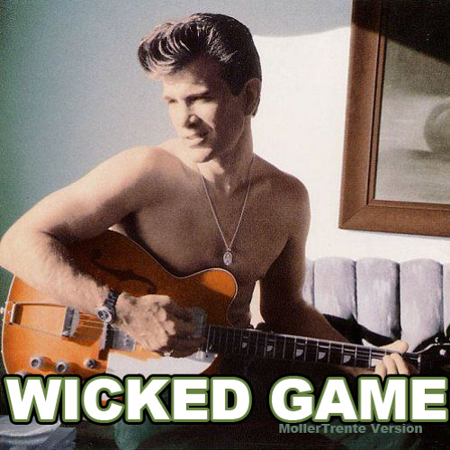 Wicked game  MollerTrente version