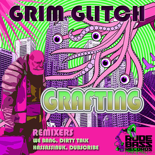 Grim Glitch - Grafting (We Bang Trapalap Remix) RUDE BASS RECORDS OUT TODAY ON BEATPORT