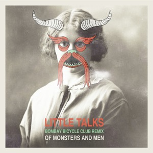 Of Monsters and Men – Little Talks (Bombay Bicycle Club Remix)