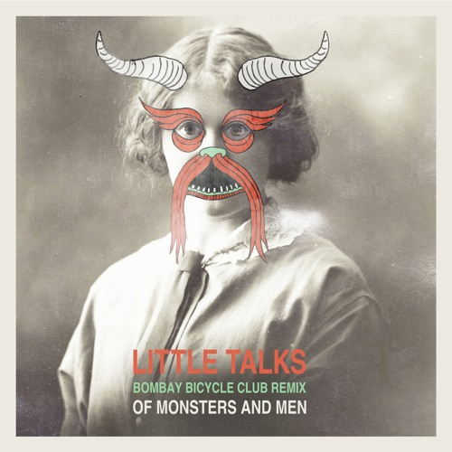 Little Talks (Bombay Bicycle Club Remix)