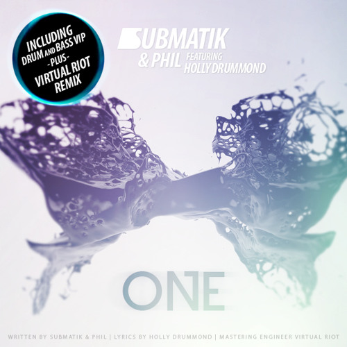 Submatik & Phil feat Holly Drummond - One (Virtual Riot Remix)