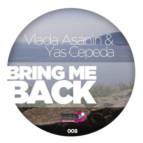 Vlada Asanin & Yas Cepeda - Bring me back ( SC Cut )