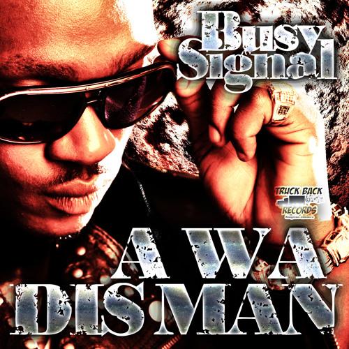 A Wa Dis Man - Busy Signal - Truckback Records 2012