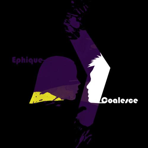 Ephique - Coalesce