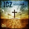 ICZ worship - Tu Eres Digno de Gloria