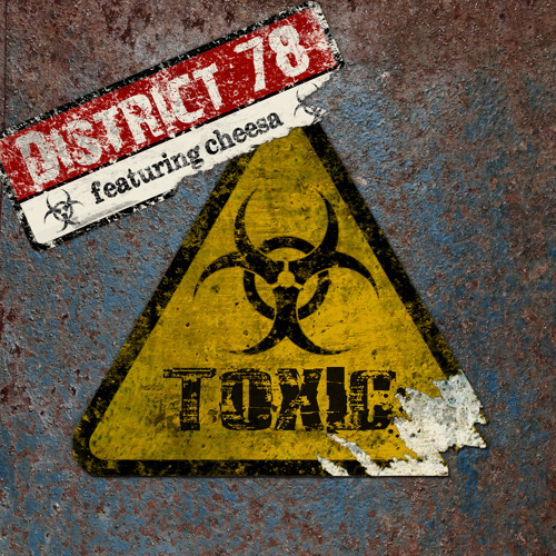 Download District 78 - Toxic (feat. Cheesa)