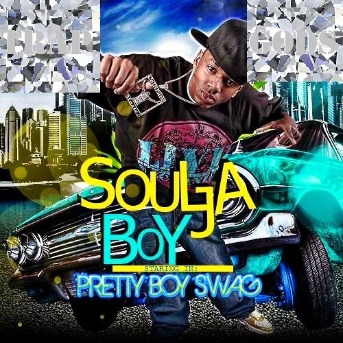 Pretty Boy Swag- Soulja Boy *LEMME HIT THAT FODY REMIX