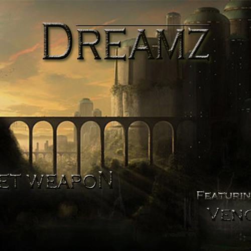 Secret weapoN ft. Vence Ray - Dreamz