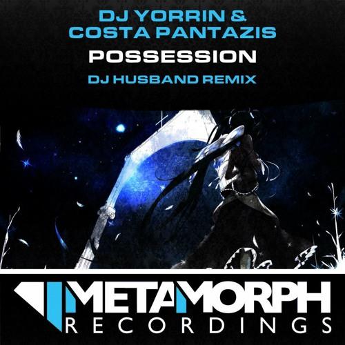 DJ Yorrin & Costa Pantazis - Possession (DJ Husband remix) [Metamorph]