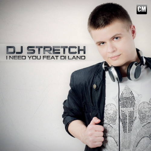 DJ Stretch Feat. Di Land - I Need You (Radio Edit) [Buy Extended On Beatport]
