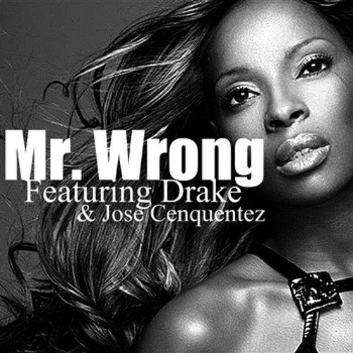 free download MARY J. BLIGE - DRAKE - MR.WRONG - RAFAEL SASINA  P.REMIX BADBOY