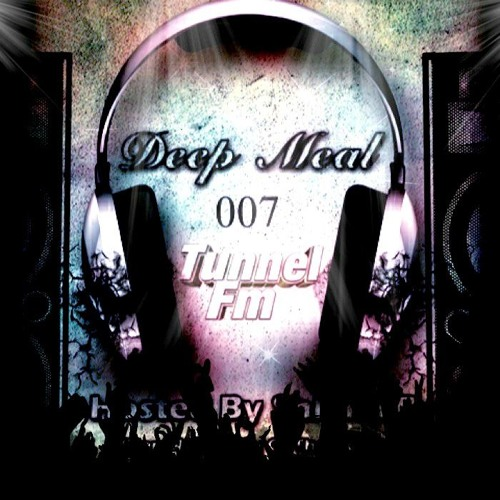 Shlomi B. 'Deep Meal' 007 Tunnel Fm July 2012