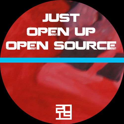 Just - Open Up / Open Source - FREE DL