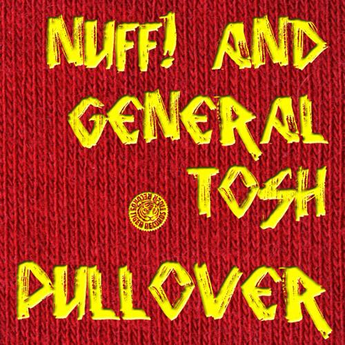 Nuff! & General Tosh - Pullover 2K12 Nuff! & General Tosh Remix
