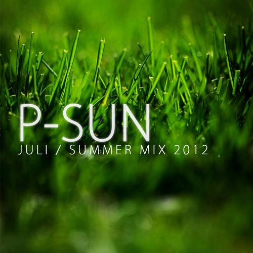 P-Sun - Juli - Summer Mix 2012