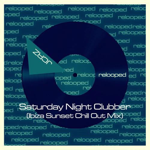 JCRZ - Saturday Night Clubber (Ibiza Sunset Chill Out Remix)