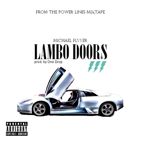 Michael Flyyer - Lambo Doors [Prod. by One Drop]