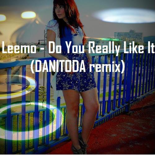 Leemo - Do You Really Like It (DANITODA remix )