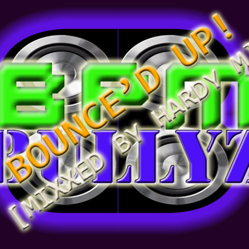 BPM Bullyz - Bounce'd Up Mix (Mixxed By Hardy M) [FREE DOWNLOAD]