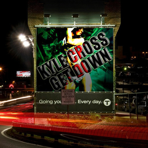 Kyle Cross - Get Down (2012 Bootleg) ***FREE DOWNLOAD***