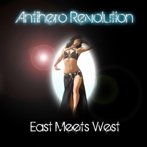 East Meets West - Antihero Revolution