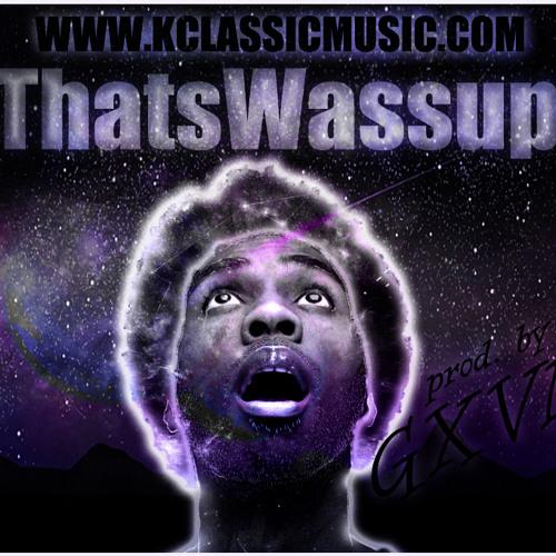 #ThatsWassup (prod. by GXVM)