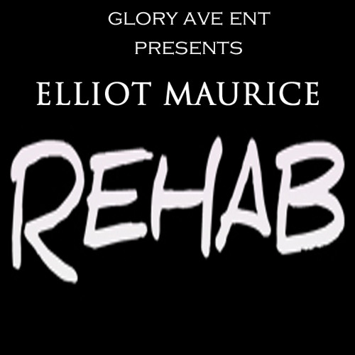 """ELLIOT MAURICE """"REHAB"""" PROD BY SO FOR REAL PRODUCTIONS"""