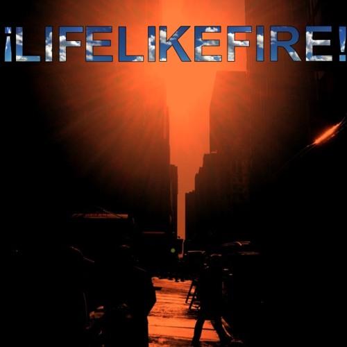 ¡Life Like Fire! - Won′t Fade Away