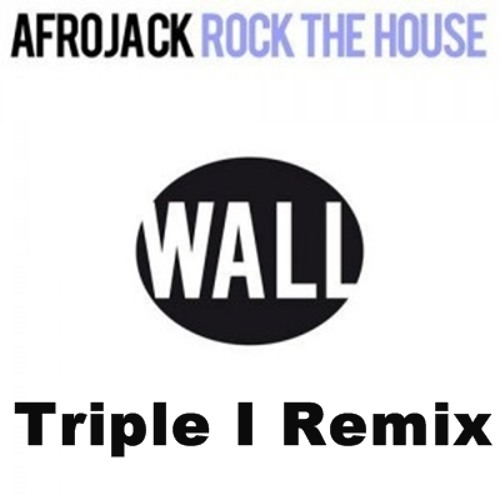 Afrojack - Rock The House (Triple I Remix)