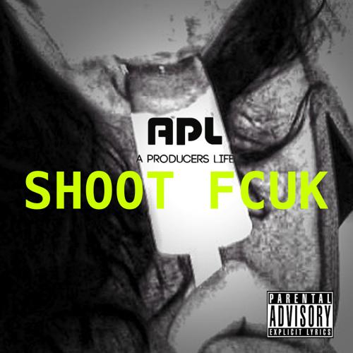 Shoot Fcuk