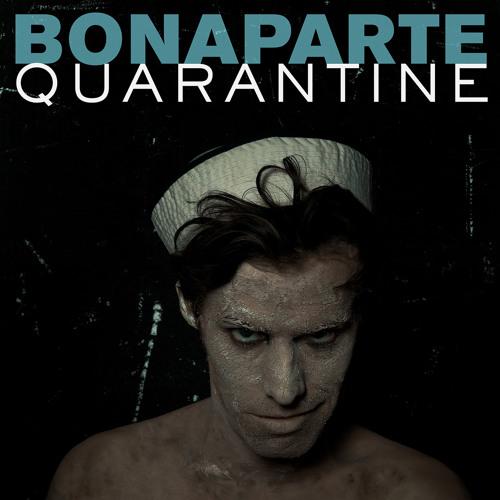BONAPARTE - Quarantine (Klischée Remix)