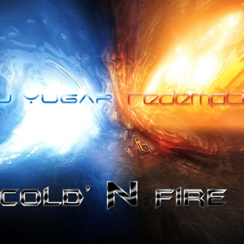 Redemption & PJ Yugar - Cold 'N Fire