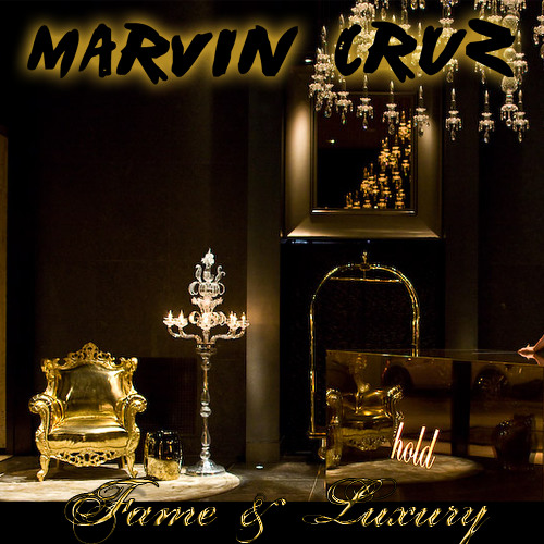 "Marvin Cruz Productions - ""Fame & Luxury"""