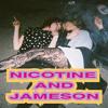 Nicotine And Jameson