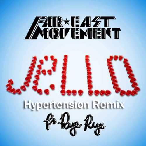 Far East Movement ft. Rye Rye - Jello (Hypertension Bootleg Remix)