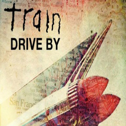 Train - Drive By [Chris Silvertune v. PedroDJDaddy Bootleg Remix]