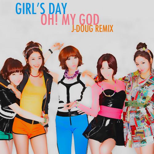 Girl's Day 걸스데이: Oh! My God (J-Doug Remix)
