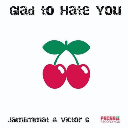 JamLimmat & Victor G - Glad to hate you (Victor G  youngschool mix)