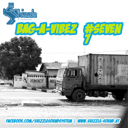 Shizzle Soundsystem - Bag-A-Vibez #7 - www.shizzle-sound.at