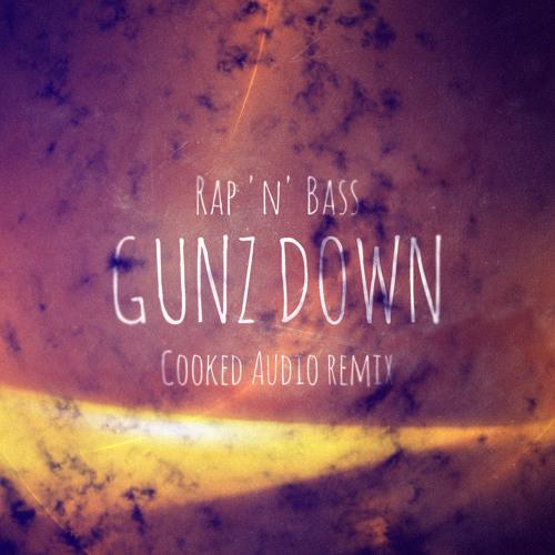 Rap 'n' Bass - Gunzdown (Cooked Audio remix)