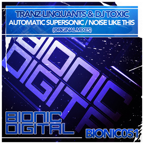 Tranz-Linquants & Toxic - Automatic Supersonic -OUT 20/08/2012