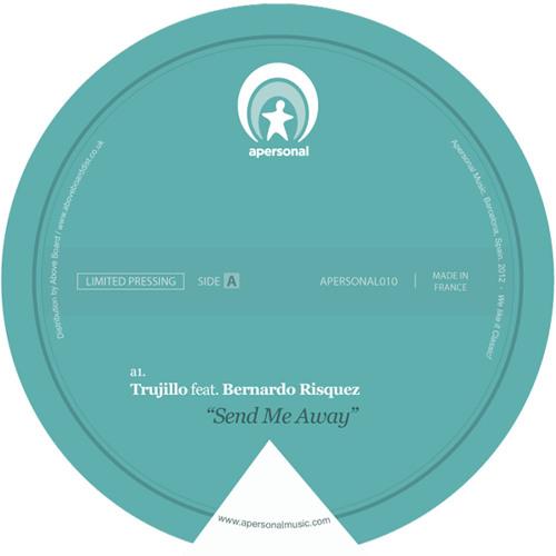 Trujillo - Send Me Away (feat. Bernardo Risquez) [apersonal010]